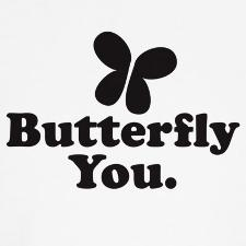 quotbutterfly_youquot_shirt